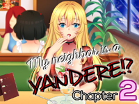 My Neighbor Is A Yandere?! Chapter 2 APK